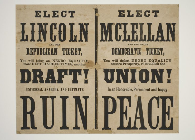 "A newspaper broadside with huge print reading ""Lincoln / Draft! / RUIN"" and, on the other side, ""M'Clellan / Union! / PEACE""."