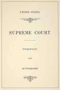 United States Supreme Court: Portraits and Autographs Title Page