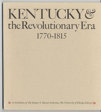 Kentucky and the Revolutionary Era Exhibit