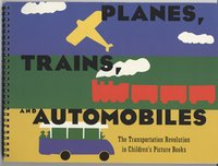 Planes, Trains, and Automobiles Exhibit