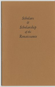 Scholars and Scholarship of the Renaissance