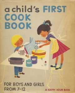 A Child's First Cook Book.